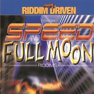 Riddim Driven - Full Moon & Speed