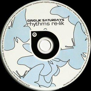 Ginglik Saturdays: Rhythms Re-Lik