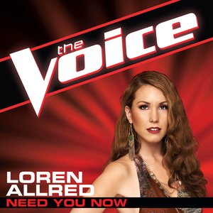Need You Now (The Voice Performance) - Single