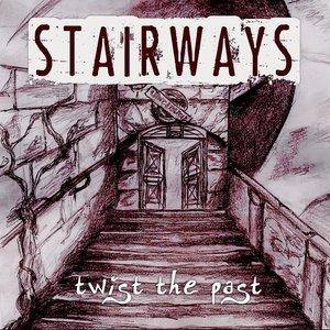Stairways - Twist the Past