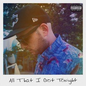All That I Got Tonight - Single