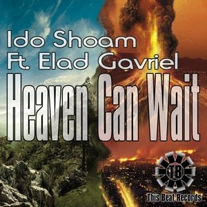 Ido Shoam Ft. Elad Gavriel - Heaven Can Wait EP