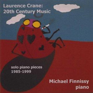 Crane, L.: 20th Century Music (Solo Piano Pieces, 1985-1999)