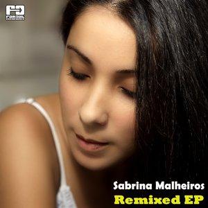 Sabrina Malheiros Remixed EP