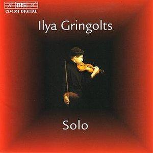 HINDEMITH / SCHNITTKE / GRINGOLTS / YSAYE: Ilya Gringolts - Solo