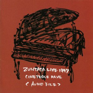 Zuntata Live 1997 ~Cineteque Rave~ (Audio File)