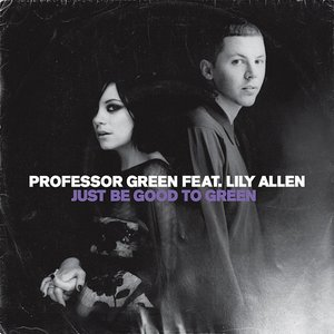 Just Be Good To Green (feat. Lily Allen) - EP
