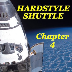Hardstyle Shuttle Chapter 4