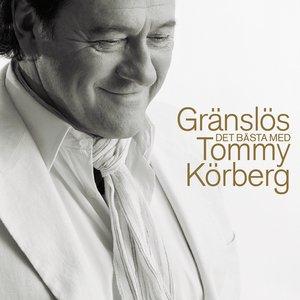 Gränslös - Det bästa med Tommy Körberg