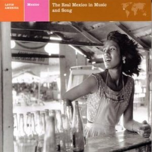 Image for 'Mexico: The Real Mexico In Music And Song'