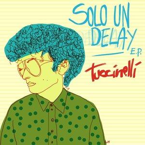 Solo Un Delay - EP