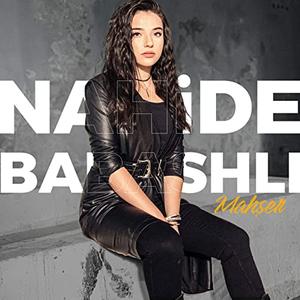 Nahide Babashli Lyrics Song Meanings Videos Full Albums Bios Sonichits