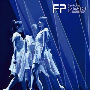 Perfume 7th Tour 2018 FUTURE POP