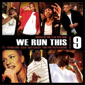 We Run This Vol. 9 (Mixed By Mr. E)