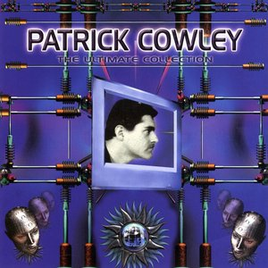 Patrick Cowley: The Ultimate Collection