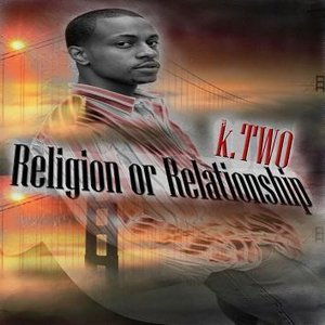 Image for 'Religion or Relationship'