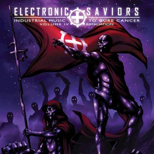 Electronic Saviors; Industrial Music to Cure Cancer, Vol. IV: Retaliation