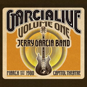 GarciaLive Volume 1: March 1st, 1980 Capitol Theatre
