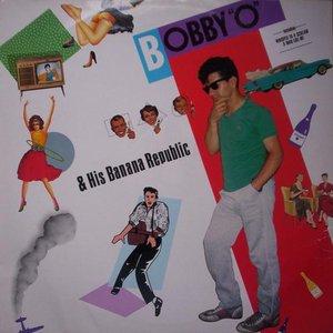 "Avatar för Bobby ""O"" & His Banana Republic"