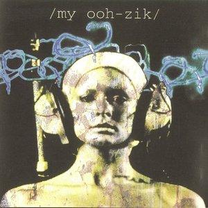 My Ooh-Zik