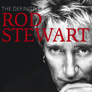 The Definitive Rod Stewart
