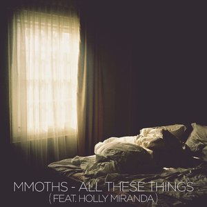 All These Things (feat. Holly Miranda) - Single