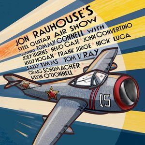 Jon Rauhouse's Steel Guitar Air Show