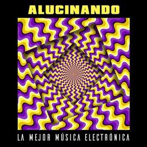 Alucinando: La Mejor Música Electrónica