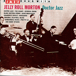 A Jazz Hour With Jelly Roll Morton: Doctor Jazz