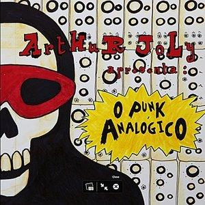 Arthur joly apresenta : O Punk Analógico