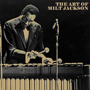 The Art Of Milt Jackson