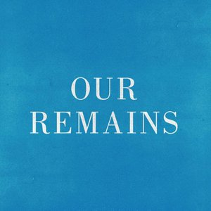 Our Remains