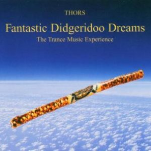 Fantastic Didgeridoo Dreams