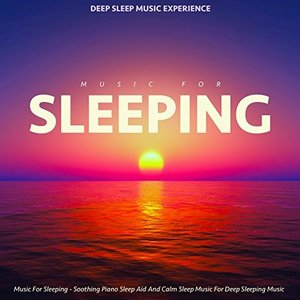 Music for Sleeping - Soothing Piano Sleep Aid and Calm Sleep Music for Deep Sleeping Music
