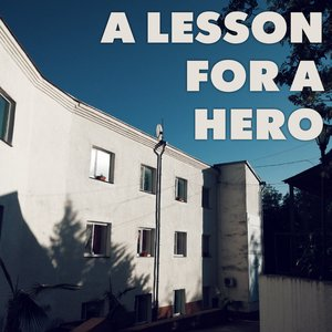 A Lesson For A Hero