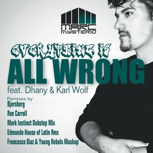 Everything Is All Wrong (& Dhany feat. Karl Wolf)