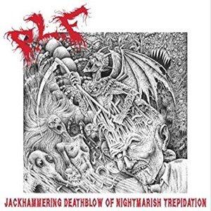 Jackhammering Deathblow of Nightmarish Trepidation