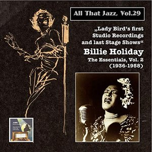 All that Jazz, Vol. 29: Billie Holiday, Vol. 2 – Lady Day's First Studio Recordings & Last Stage Moments (Remastered 2015)