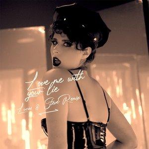 Love Me with Your Lie (Lucas & Steve Remix) - Single