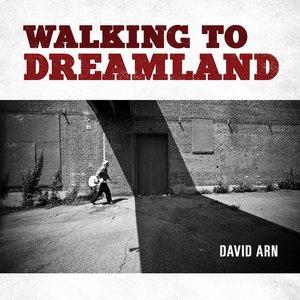 Walking to Dreamland