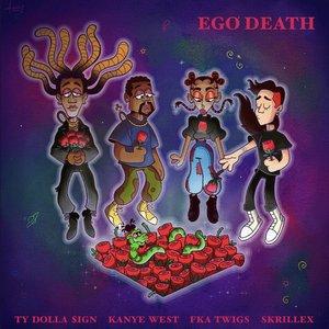 Ego Death (feat. Kanye West, FKA twigs & Skrillex) - Single