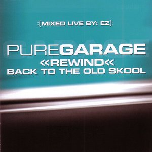 Pure Garage: Rewind: Back to the Old School