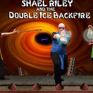 Avatar for Shael Riley and the Double Ice Backfire