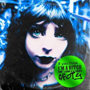 If You Think I'm a Bitch, You Should Meet Gfoty - EP
