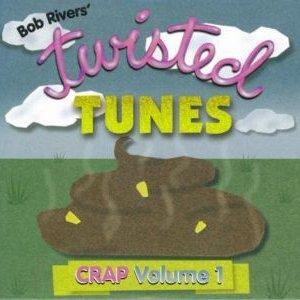 Twisted Tunes Crap, Volume 1