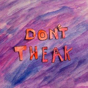Don't Tweak