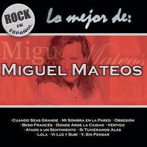 Rock En Español - Lo Mejor De Miguel Mateos
