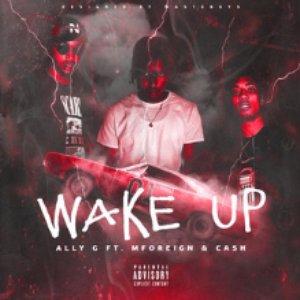 Wake Up (feat. Mforeign & Cash) [Explicit]