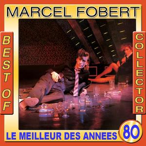 Marcel Fobert Best of Collector (Le meilleur des années 80)