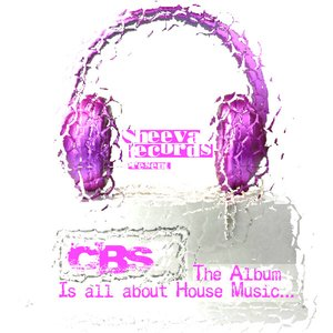 CBS - Is all about  House Music …